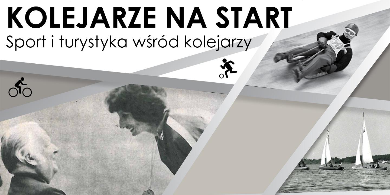 """Wystawa """"Kolejarze na start! – Sport i Turystyka wśród kolejarzy"""
